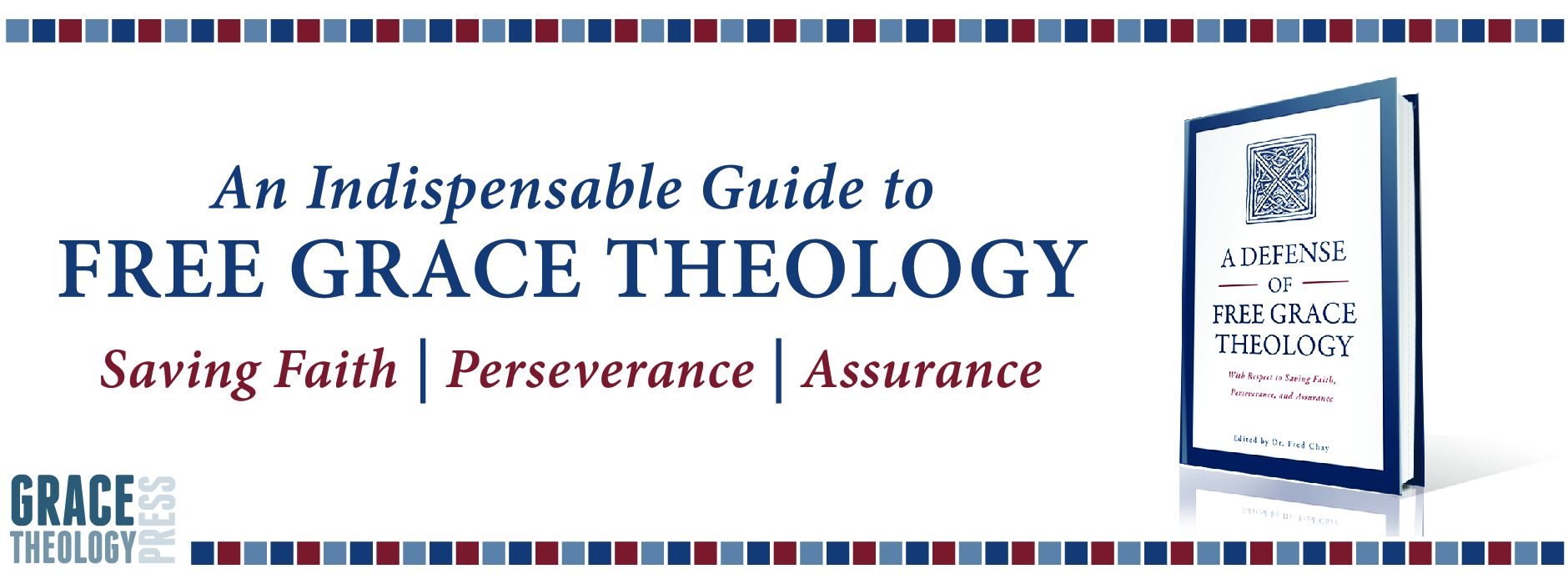 A Defense of Free Grace Theology-2